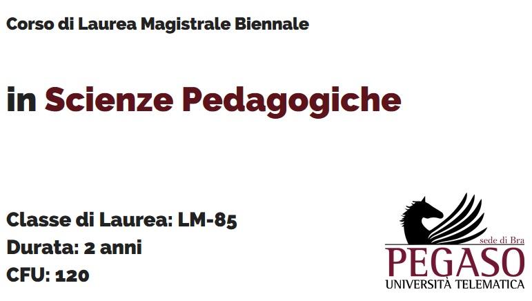 Corso di Laurea Magistrale Biennale in Scienze Pedagogiche LM 85 - Unipegaso