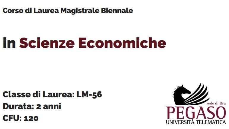Corso di Laurea Magistrale Biennale in Scienze Economiche LM 56 - Unipegaso